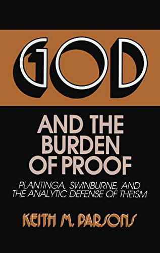 9780879755515: God and the Burden of Proof: Plantinga, Swinburne, and the Analytic Defense of Theism (Frontiers of Philosophy)