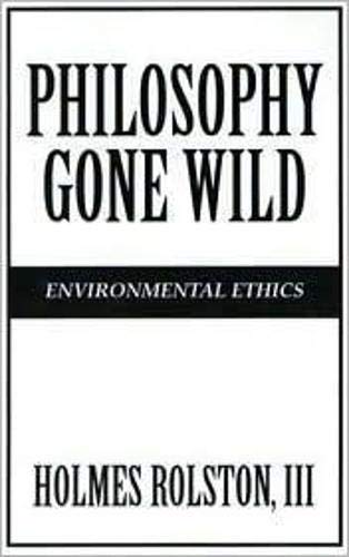 Philosophy Gone Wild: Environmental Ethics