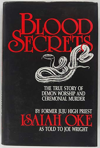 9780879755683: Blood Secrets: The True Story of Demon Worship and Ceremonial Murder