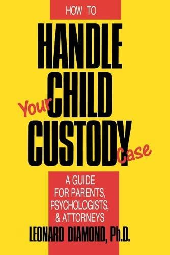9780879755706: How to Handle Your Child Custody Case