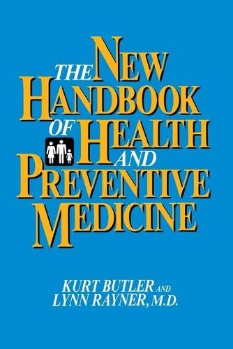The New Handbook of Health and Preventive: Kurt Butler; Lynn