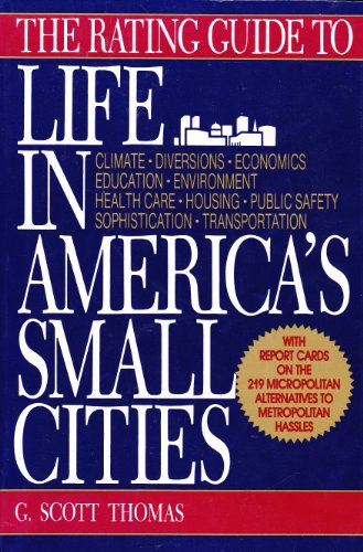 The Rating Guide to Life in America's Small Cities: Thomas, G. Scott