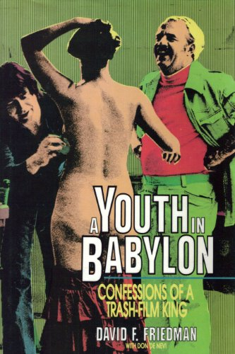 A Youth in Babylon: Confessions of a Trash-Film King (9780879756086) by David F. Friedman; Don Denevi