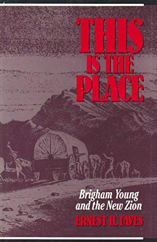 9780879756284: This Is the Place: Brigham Young and the New Zion