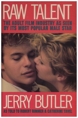 RAW TALENT the Adult Film Industry as: BUTLER, JERRY as