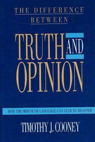 9780879756680: The Difference Between Truth and Opinion: How the Misuse of Language Can Lead to Disaster