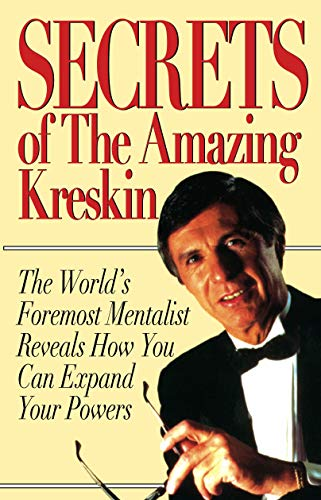 Secrets of the Amazing Kreskin: The World's Foremost Mentalist Reveals How You Can Expand Your Po...