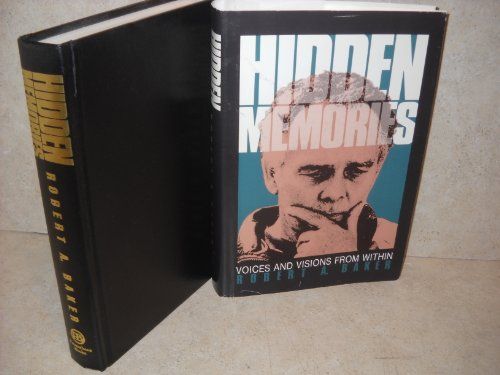 Hidden Memories : Voices and Visions from Within