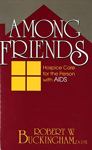 9780879757205: Among Friends: Hospice Care for the Person With AIDS