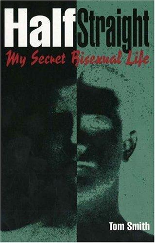 9780879757342: Half Straight: My Secret Bisexual Life