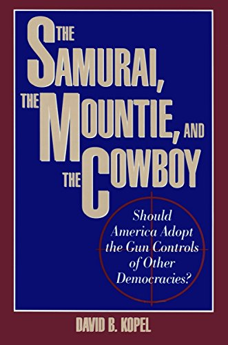 9780879757564: The Samurai, the Mountie and the Cowboy: Should America Adopt the Gun Controls of Other Democracies?