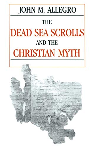 9780879757571: The Dead Sea Scrolls and the Christian Myth