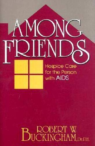9780879757595: Among Friends: Hospice Care for the Person with AIDS