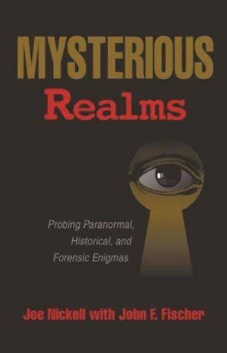 Mysterious Realms: Probing Paranormal, Historical, and Forensic Enigmas