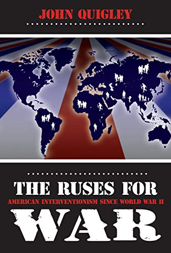 9780879757670: The Ruses for War: American Interventionism Since World War II