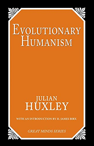 Evolutionary Humanism (Great Minds Series) (0879757787) by Huxley, Julian S.