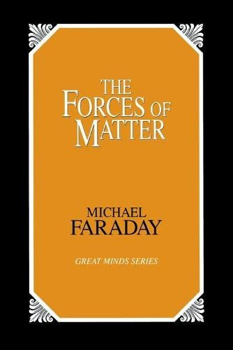 9780879758110: The Forces of Matter (Great Minds)