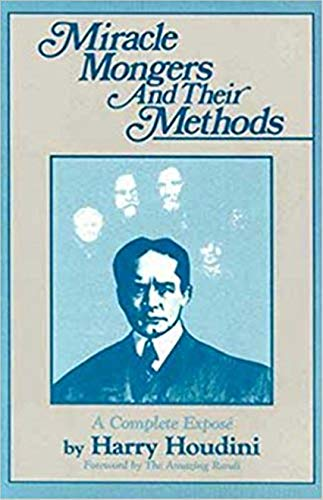 9780879758172: Miracle Mongers and Their Methods (The Skeptic's Bookshelf)