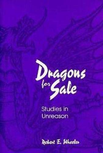 Dragons for Sale: Studies in Unreason