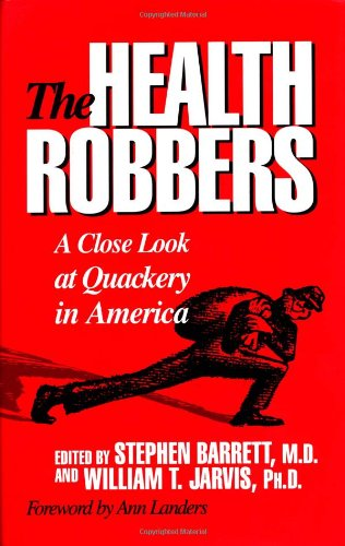 9780879758554: The Health Robbers: A Close Look at Quackery in America (Consumer Health Library)