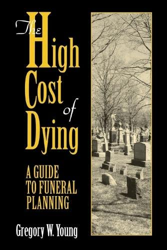 The High Cost of Dying: Young, Gregory W.