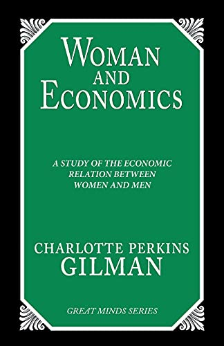 9780879758844: Women and Economics: A Study of the Economic Relation Between Women and Men (Great Minds)
