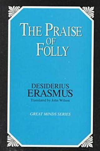 The praise of folly.: Erasmus, Desiderius.