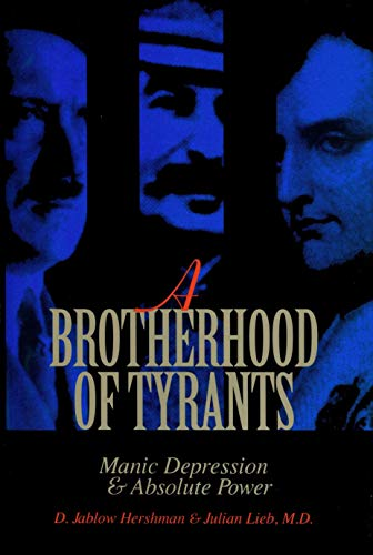 9780879758882: A Brotherhood Of Tyrants, A: Manic Depression and Absolute Power