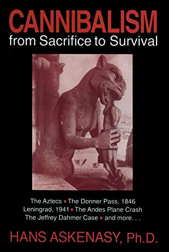 Cannibalism: From Sacrifice to Survival (Inscribed)