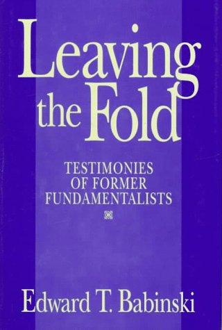 9780879759070: Leaving the Fold: Testimonies of Former Fundamentalists