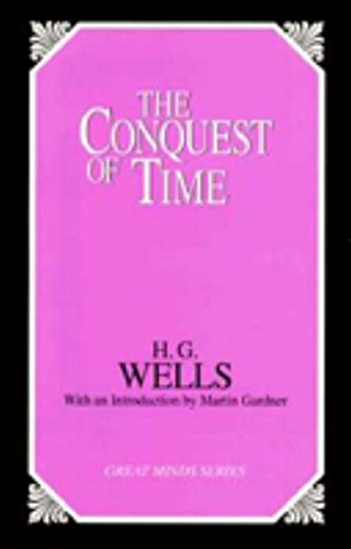 The Conquest of Time (Great Minds): H. G. Wells,