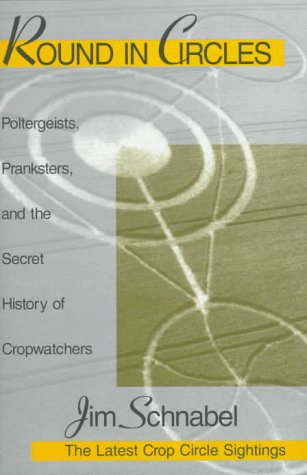 9780879759346: Round in Circles: Poltergeists, Pranksters, and the Secret History of the Cropwatchers