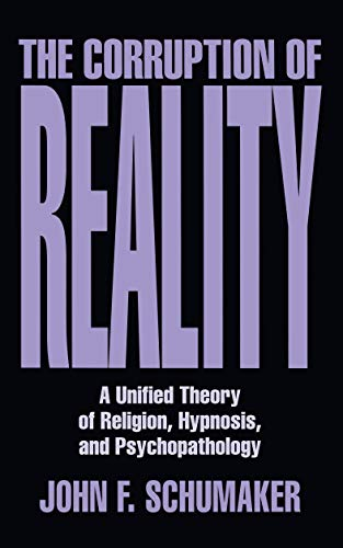 The Corruption of Reality: Schumaker, John F.