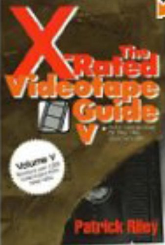 The X-Rated Videotape Guide, 1993-1994 (No. 5) (087975950X) by Riley, Patrick