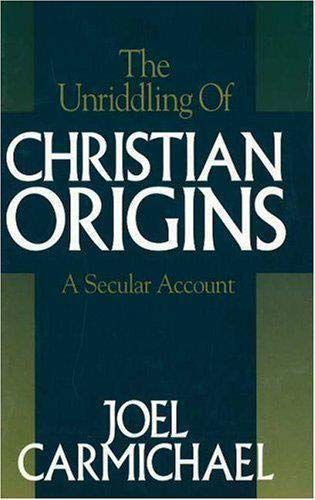 9780879759520: The Unriddling of Christian Origins