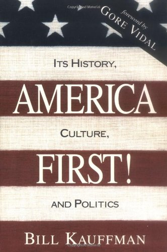 9780879759568: America First! Its History, Culture, and Politics