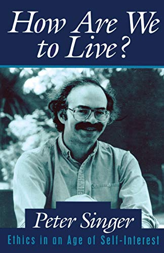 9780879759667: How Are We to Live?: Ethics in an Age of Self-Interest