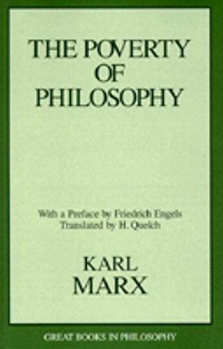 The Poverty of Philosophy (Great Books in: Karl Marx, Karl