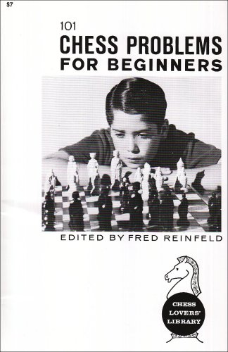 101 Chess Problems for Beginners: Reinfeld, Fred