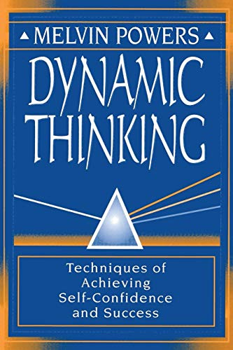 9780879800314: Dynamic Thinking: Techniques of Achieving Self-Confidence and Success