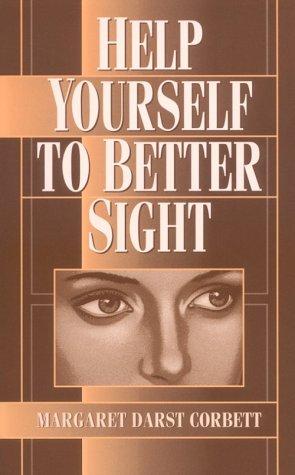 Help Yourself to Better Sight: Margaret Darst Corbett