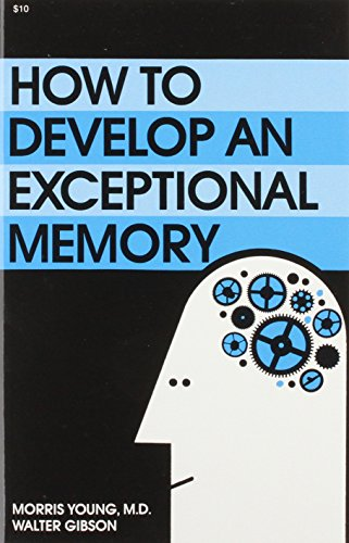 How to Develop an Exceptional Memory (0879800585) by Young, Morris N.; Gibson, Walter Brown