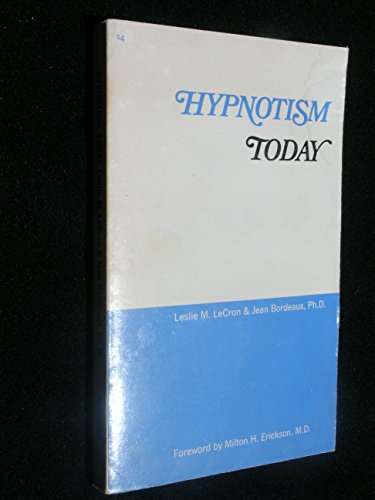 Hypnotism Today: Leslie M. LeCron;