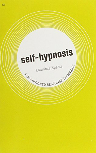 Self-Hypnosis: A Conditioned-Response Technique: Sparks, Laurance; Sparks, Laurence