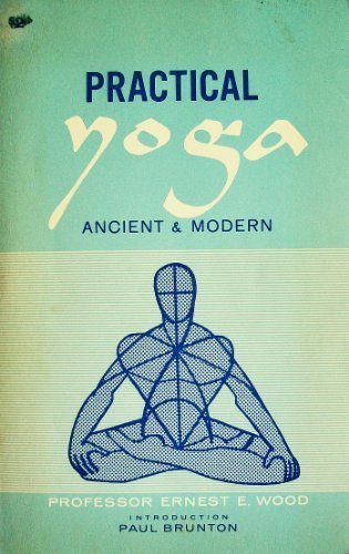 Practical yoga, ancient and modern: Being a new, independent translation of Patanjali's Yoga ...