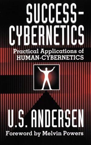 Success-hybernetics: Practical Applications Of Human-cybernetics.: Andersen, U. S .