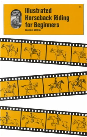 Illustrated Horseback Riding for Beginners: Mellin, Jeanne