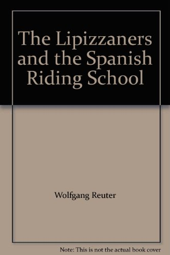 9780879801984: The Lipizzaners and the Spanish Riding School