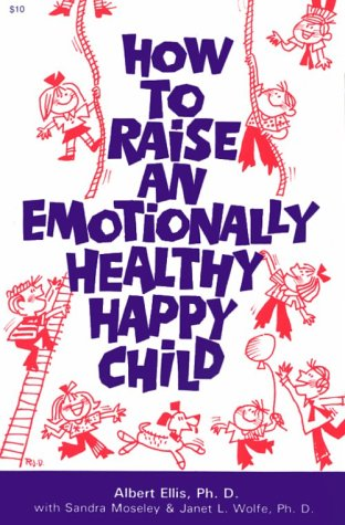 9780879802080: How to Raise an Emotionally Healthy, Happy Child