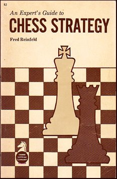 Experts Guide to Chess Strategy (9780879802219) by Fred Reinfeld